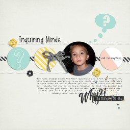 Inquiring Minds by River~Rose and MEG Designs Live Your Dreams Template by MEG Designs