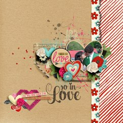 Love you more by River Rose, Studio Basic and WendyP Designs Love Somebody by Cindy Schneider and Crystal Livesay