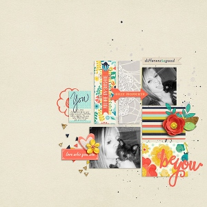 Be You - April 2015 Collection by the designers at Pixels & Company Layered Layouts v7 by Deena Rutter